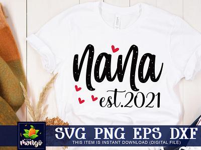 Nana est.2021 SVG silhouette svg svg png dxf cricut nana est.2021 svg