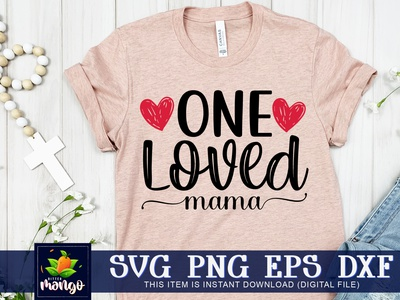 One loved mama SVG cricut one loved mama svg