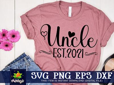 Uncle est.2021 SVG design svg silhouette svg png dxf digital download cricut uncle est.2021 svg