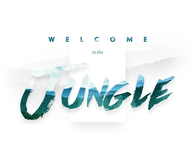 Welcome to the jungle landscape jungle brush typography