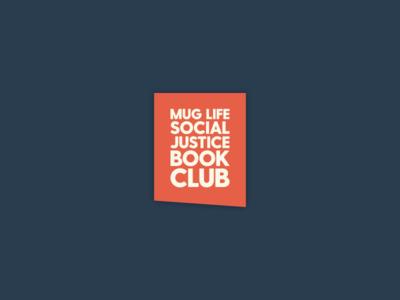 Mug Life Social Justice Book Club reading logo justice social tag bookmark club book