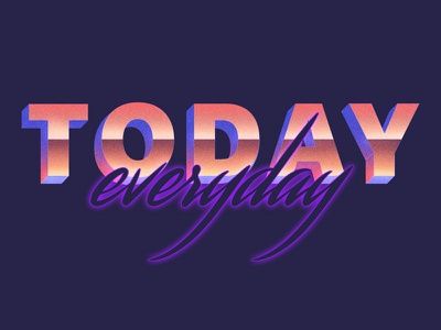 Today • Graphic Design typography sunset red orange purple blue colorful gradient 3d neo neon retro