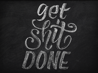 Get Shit Done Chalk Lettering