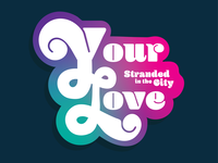 Your Love - Stranded in the City