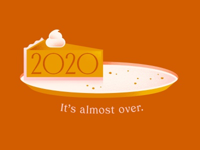 Bye 2020 grain whipped cream illustration pumpkin pie pie 2020 thanksgiving