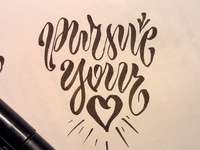Pursue your ♥