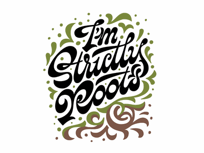 Strictly Roots Final Decor Light Crop quote reggae roots t-shirt design script typography calligraphy lettering