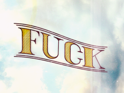 Fuck lettering capitals calligraphy vintage classic yellow sky lettering fuck