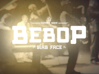 Bebop Slab Face