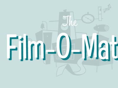 The Film-O-Matic