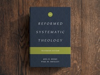 Reformed Systematic Theology Volume 1