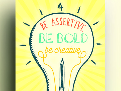 4. Be Assertive, Be Bold, Be Creative.  values. goals enthusiasm ethics company team work team values