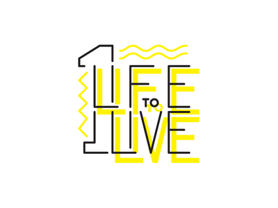 One Life to Live waves yellow shapes lettering live to life one motto