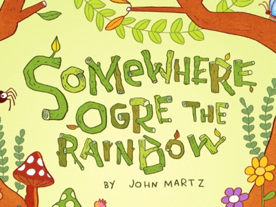Somewhere Ogre the Rainbow type illustration lettering comics