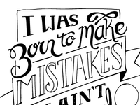 I Was Born To Make Mistakes
