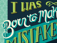 I Was Born To Make Mistakes (In Progress)