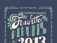Favorite albums 2013 afternoondelight