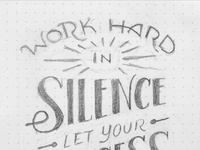 Workhard silence wip courtneyblair