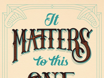 It Matters to this One // Courtney Blair hand drawn type lettering art typography type
