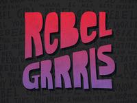 Rebel Grrrls // Courtney Blair