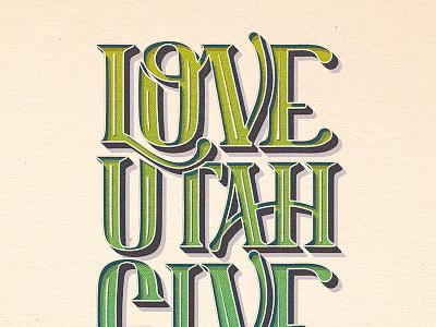 Love Utah Give Utah // Courtney Blair love utah give utah utah typography type hand drawn type hand lettering lettering