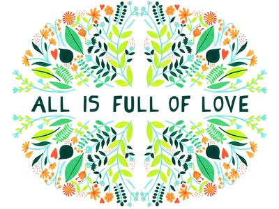 All is full of love hand lettering lettering foliage paint pattern floral love