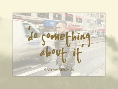 Daily Design 005 - Quote qoute gary vee daily design motivation