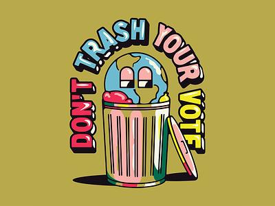 Don't Trash Your Vote election politics globe trash usa climate earth trump biden vote design type illustration