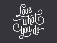 Love What You Do script font monoline vector design craft love typography