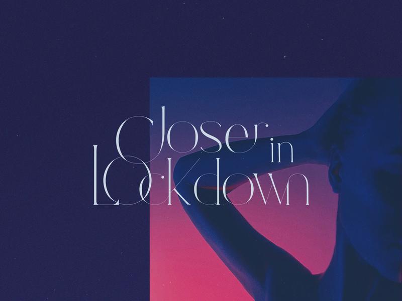 Closer in Lockdown   Branding serif thin photography logo