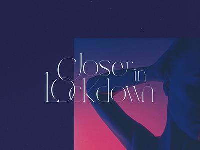 Closer in Lockdown | Branding serif thin photography logo