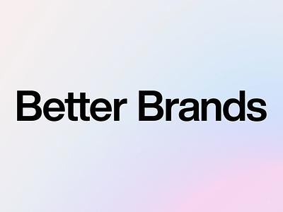 Hello Dribbble! We are Better Brands. typography graphic design design palo alto startup mockup agency logotype white clean helvetica brandbook brand logo branding