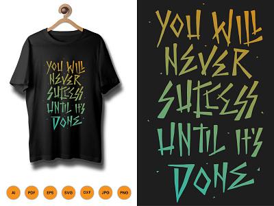 You Will Never Success Tshirt shiirtdesign shirt tshirt design vector typography illustration