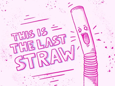 This is the Last Straw digitalpainting photoshop lettering drawing art illustration
