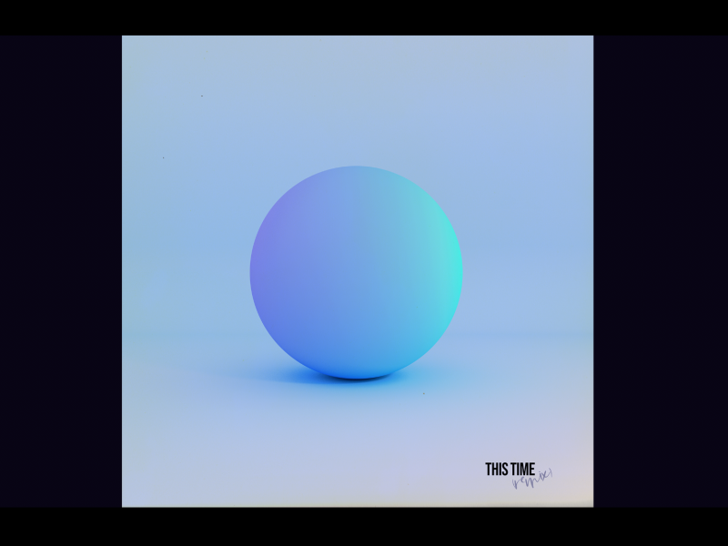 THIS TIME | SINGLE COVER 3d art music art direction artwork sphere blender 3d photoshop gradiant album cover design color album cover album artwork album abstract design lachute album art