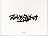 ThinkB4UThug brush brushtype calligraphy font handlettering inspiration lettering logo logodesign type typography