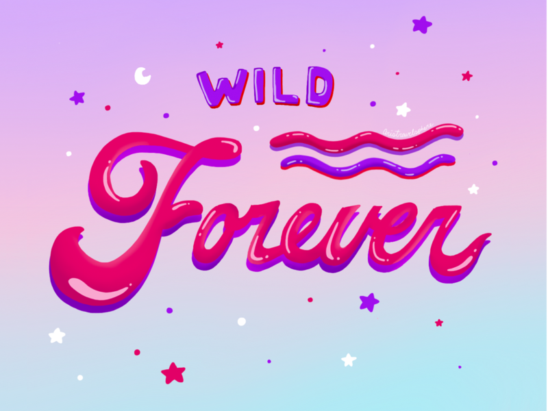 Wild Forever handdrawn lettering illustration typography procreate type illustrator