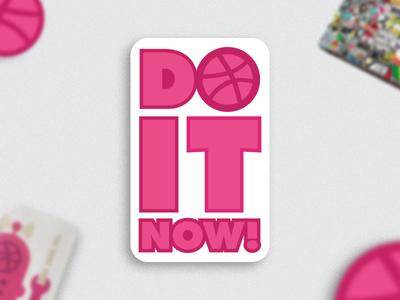 Do It Now! Sticker