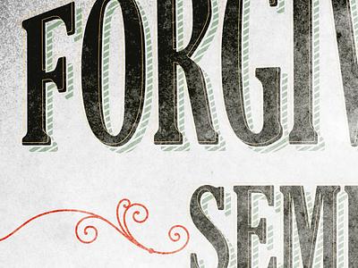 Forgiveness Seminar forgive church seminar typography retro classic stipple