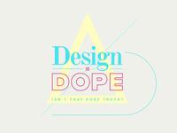 Design Is Dope
