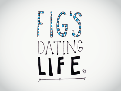 Figs Dating Life dates tinder illustration figs dating life