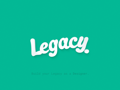 Built your Legacy as a designer june subscribe logo ui 2016 launch branding designer legacy