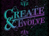 Create & Evolve