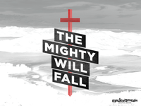 The Mighty Will Fall