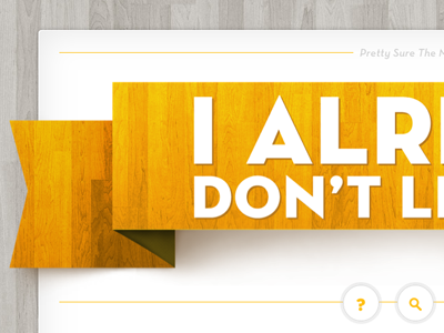 I Already Don't Like You Header ribbon web design header yellow retro wood