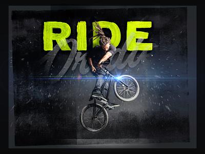 Ride or Die design agency branding agency brand experience brand design branding typography graphic design banner ad poster texture ride bmx bike athletics sports