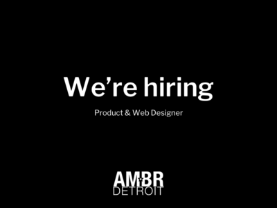 We're hiring for a product & web designer detroit web designer product designer career job application hiring
