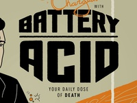 """""""Get Charged"""" with Battery Acid!"""