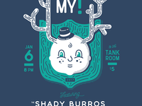 Gig Poster for My Oh My! and The Shady Burros