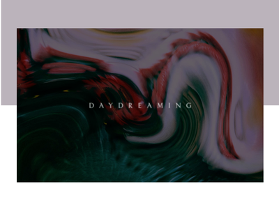Daydreaming animation after effect layout art direction website minimal design web typography ui